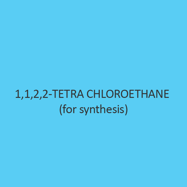 1 1 2 2 Tetra Chloroethane (for synthesis)