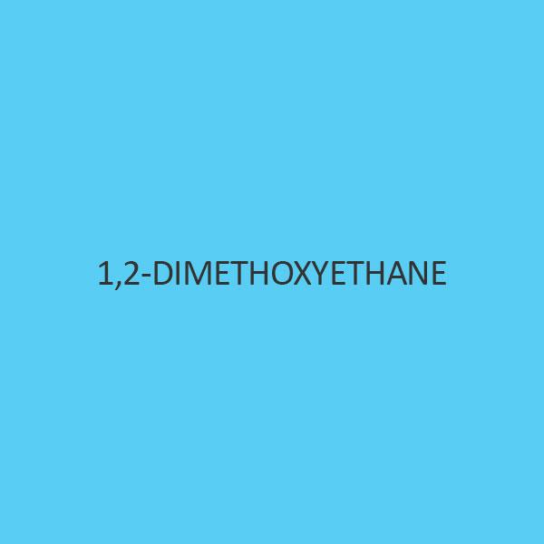 1 2 Dimethoxyethane (Ethelene Glycol Dimethyl Ether)
