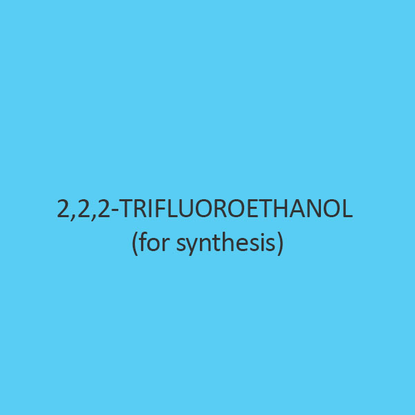 2 2 2 Trifluoroethanol (for synthesis)