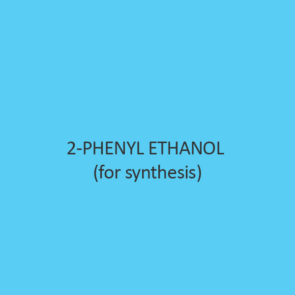 2 Phenyl Ethanol (For Synthesis)