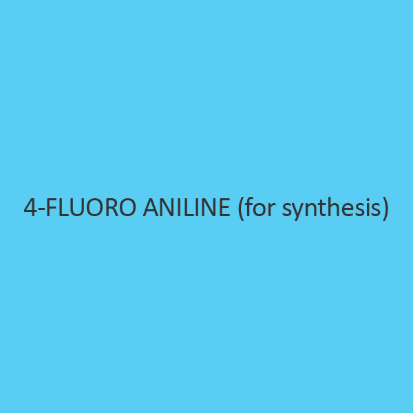 4 Fluoro Aniline (For Synthesis)