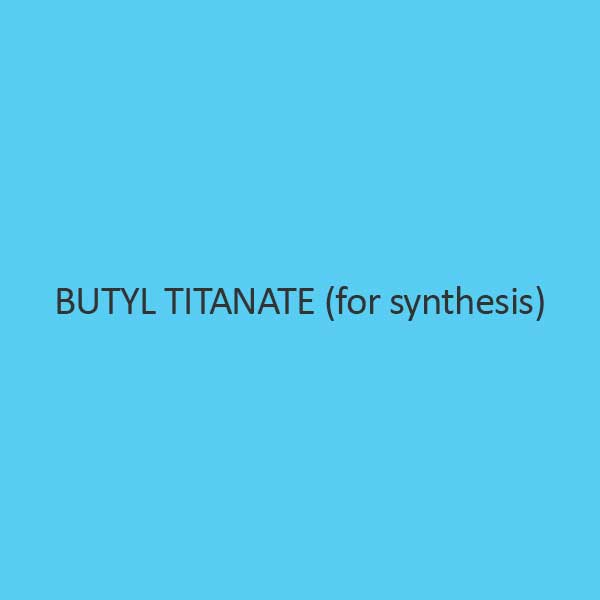 Butyl Titanate For Synthesis