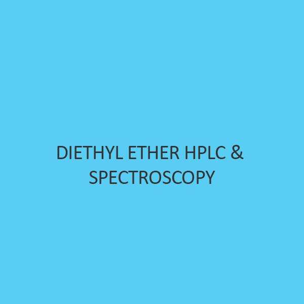 Diethyl Ether Hplc & Spectroscopy