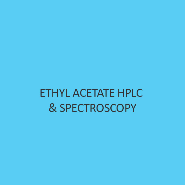 Ethyl Acetate Hplc & Spectroscopy