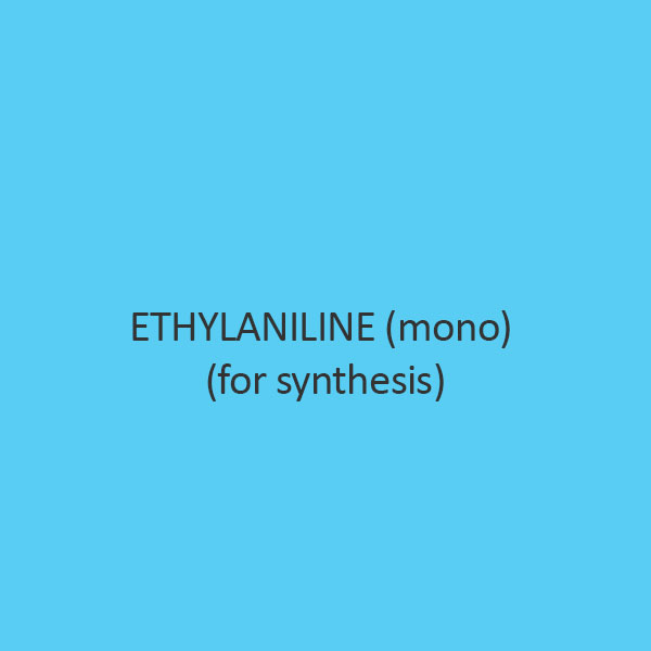 Ethylaniline (Mono) (For Synthesis)