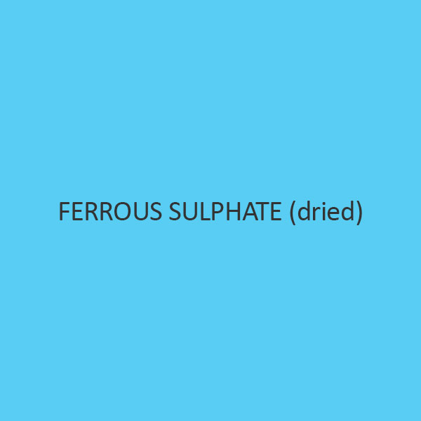 Ferrous Sulphate (Dried) (Exsiccated White Powder)