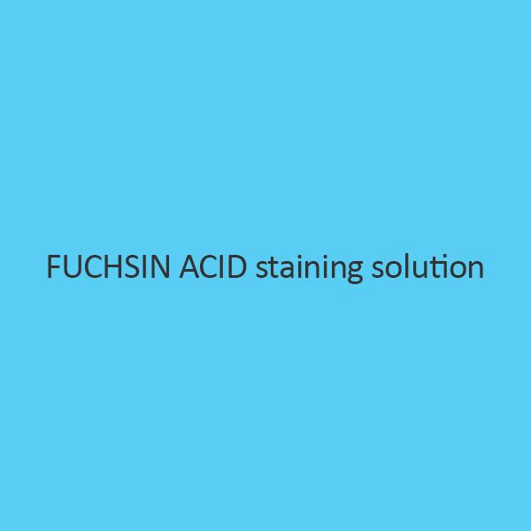 Fuchsin Acid staining solution