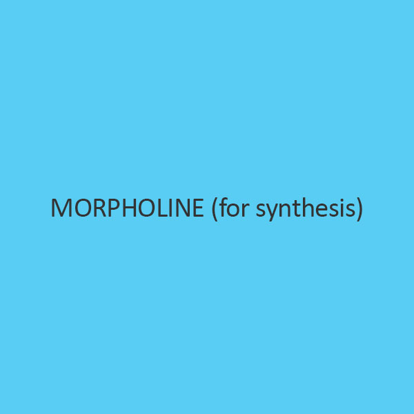Morpholine (For Synthesis)