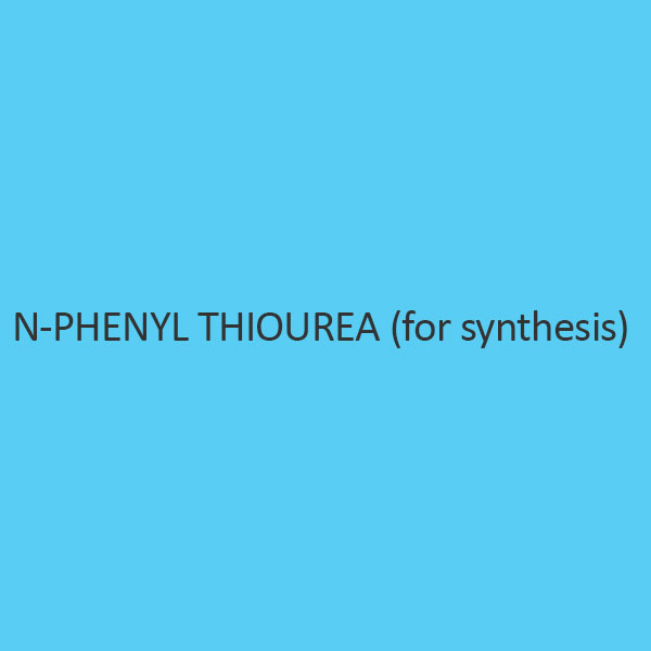 N Phenyl Thiourea (For Synthesis)