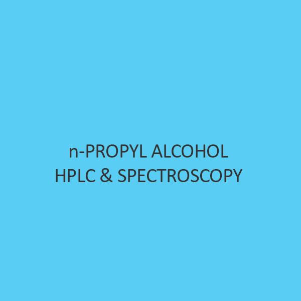 N Propyl Alcohol Hplc & Spectroscopy