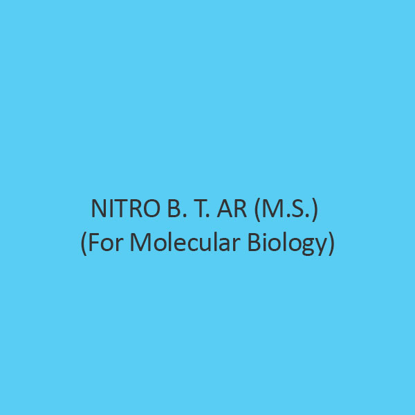 Nitro B. T. AR ((M.S.) (For Molecular Biology)