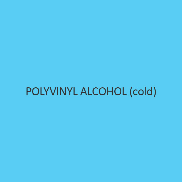 Polyvinyl Alcohol (Cold)