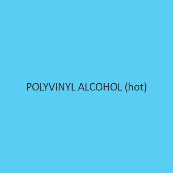 Polyvinyl Alcohol (Hot)