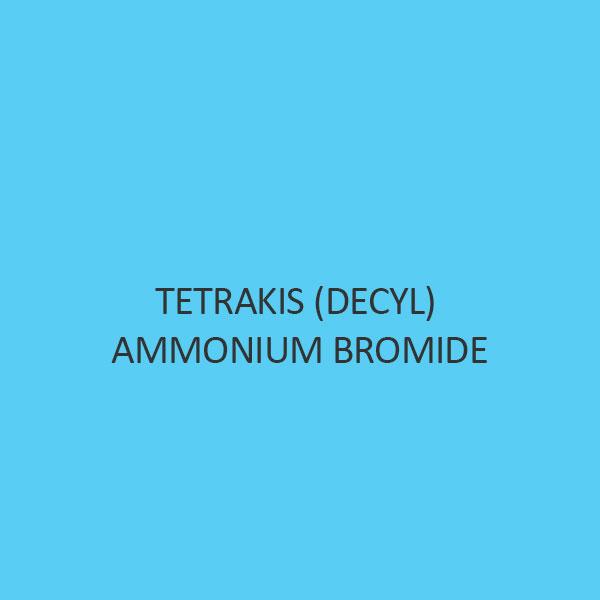 Tetrakis (Decyl) Ammonium Bromide