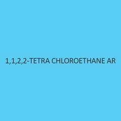 1 1 2 2 Tetra Chloroethane AR