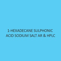 1 Hexadecane Sulphonic Acid Sodium Salt AR & Hplc
