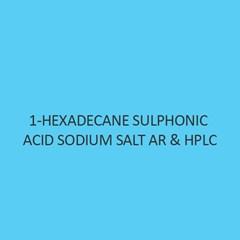 1 Hexadecane Sulphonic Acid Sodium Salt AR and HPLC