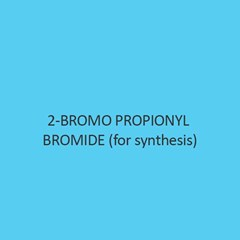 2 Bromo Propionyl Bromide For Synthesis