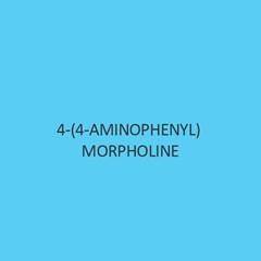 4 4 Aminophenyl Morpholine