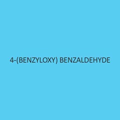 4 Benzyloxy Benzaldehyde