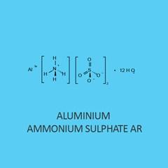 Aluminium Ammonium Sulphate AR dodecahydrate
