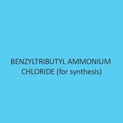 Benzyltributyl Ammonium Chloride For Synthesis