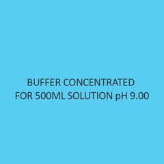 Buffer Concentrated For 500Ml Solution Ph 9.00