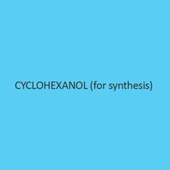 Cyclohexanol (For Synthesis)