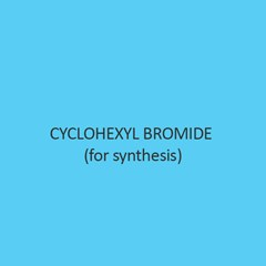 Cyclohexyl Bromide (For Synthesis)