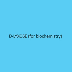 D Lyxose (For Biochemistry)