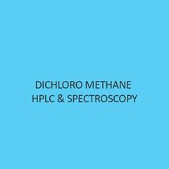 Dichloro Methane Hplc & Spectroscopy