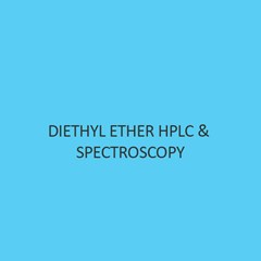 Diethyl Ether Hplc & Spectroscopy