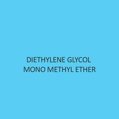 Diethylene Glycol Mono Methyl Ether