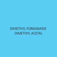 Dimethyl Formamide Dimethyl Acetal