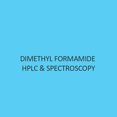 Dimethyl Formamide Hplc & Spectroscopy
