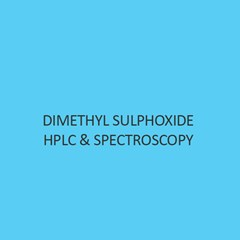 Dimethyl Sulphoxide Hplc & Spectroscopy