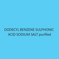 Dodecyl Benzene Sulphonic Acid Sodium Salt Purified