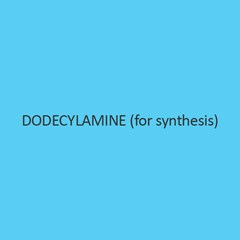 Dodecylamine (For Synthesis) (Laurylamine)