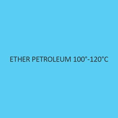 Ether Petroleum 100 to 120 degree celsius