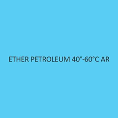Ether Petroleum 40 to 60 degree celsius AR