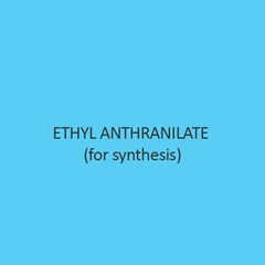 Ethyl Anthranilate (For Synthesis)