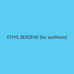 Ethyl Benzene (For Synthesis)