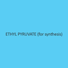 Ethyl Pyruvate (For Synthesis)