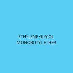 Ethylene Glycol Monobutyl Ether