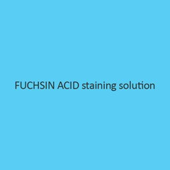 Fuchsin Acid staining solution