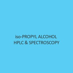 Iso Propyl Alcohol Hplc & Spectroscopy