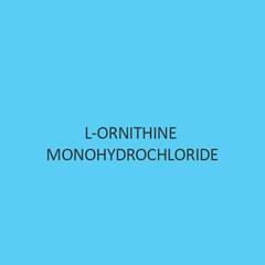 L Ornithine Monohydrochloride