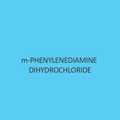 M Phenylenediamine Dihydrochloride (Purified)