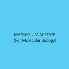 Magnesium Acetate (Tetrahydrate) (For Molecular Biology)