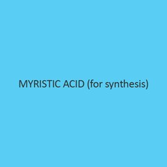 Myristic Acid (For Synthesis) (Tetra Decanoic Acid)